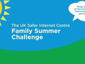 The UK Safer Internet Centre Family Summer Challenge